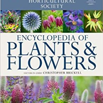 American Horticultural Society Encyclopedia of Plants and Flowers (American Horticultural Society) Hardcover – September 19, 2011