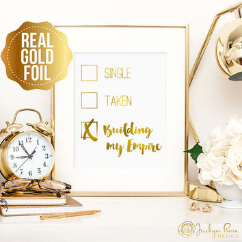 Single Taken Building my Empire checklist print, real gold foil print, real gold foil wall art decor, boss art, feminist art, office decor