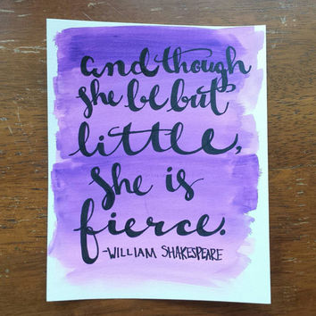 And though she be but little she is fierce Shakespeare Hand Lettered Watercolor Quote Art Shakespeare Canvas Quote Art Choice of Sizes