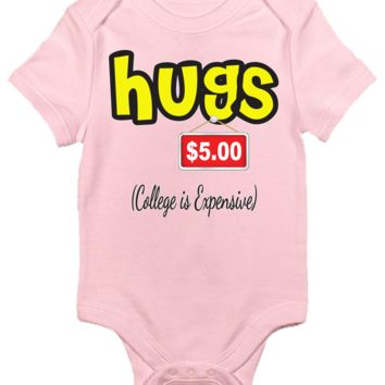 Baby Bodysuit - Hugs Five Dollars, College Is Expensive