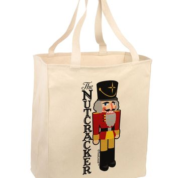The Nutcracker with Text Large Grocery Tote Bag by TooLoud