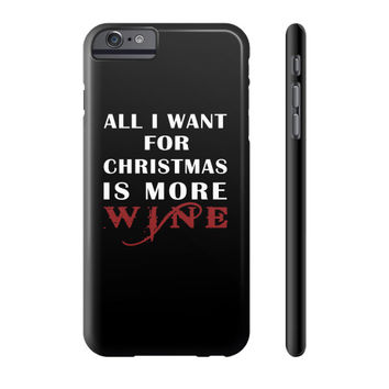 All i want for christmas is more wine Phone Case