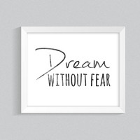 Motivational Wall Art, Printable Quote, Black and White Poster, 'Dream Without Fear' Home Decor, Office Printables