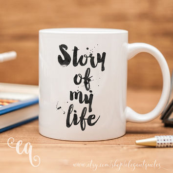 "One Direction mug with quote from the song ""Story of my life"""