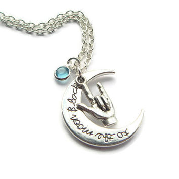 Moon Necklace ~ To The Moon And Back, Sign Language Charm, Birthstone, Daughter Present, I Love You, Birthday Keepsake, Gift For Girlfriend