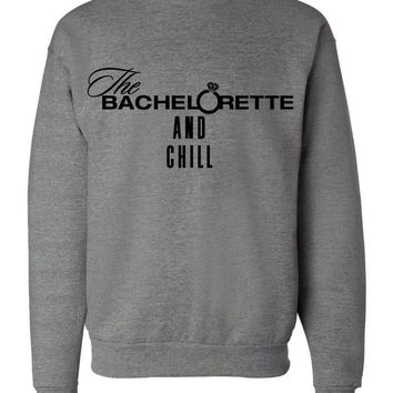 "The Bachelorette ""The Bachelorette and Chill"" Crew Neck Sweatshirt"