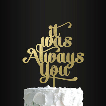 Wedding Cake Topper, It Was Always You, Cake Topper, Engagement Cake Topper, Cake Decor, Cake Accessory