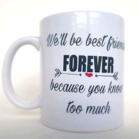 Best Friend Mug - Best Friend Gift - Funny Mug - Gift For Sister - White Coffee Mug - Gift for Friends - Hand Painted Mug - Small Coffee Cup