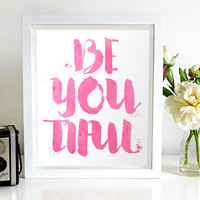 Be you tiful, wall art, beyoutiful, printable quote, beautiful, print, be-you-tiful print, wall art, printable art, home decor