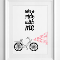 Bike Poster - Take a Ride with Me Love Quote - Printable Wall Art - Typography Poster - Wall Decor - housewarming gift INSTANT DOWNLOAD