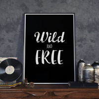 """Art Digital Print Poster """"Wild and Free"""" Typography Quote Printable Art, Handwriting Home Decor, Bohemian Wall Art Decor, Instant Download"""