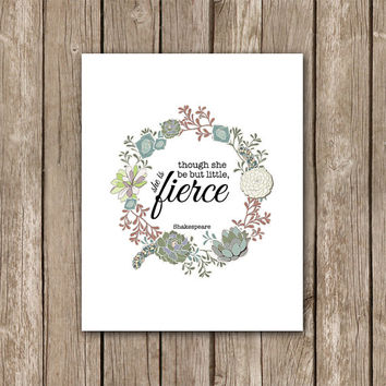 Though she be but little, she is fierce - Shakespeare Quote Printable Wall Art - Succulent Wreath Decor Poster - Digital Art Print