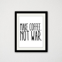 "Make Coffee. Not war. Peace. Simple. Minimalist. Typography. Kitchen. Black and White. kitchen Quote. Modern. 8.5x11"" print"