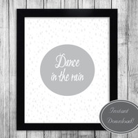 Printable Wall Art Inspirational 'Dance in the Rain' digital download home and office decor, motivational scandinavian design instant prints