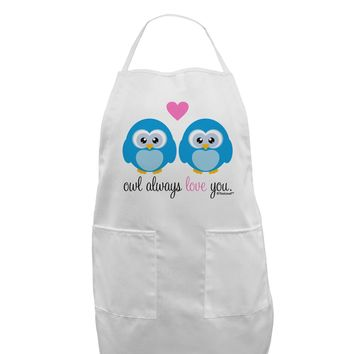 Owl Always Love You - Blue Owls Adult Apron by TooLoud