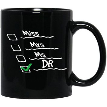 Miss Mrs Ms Dr-Cool Gift Ideas For Doctors-Future Nice Funny W Black Mug