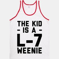 The Kid Is A L-7 Weenie