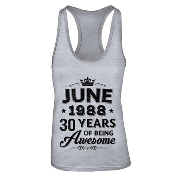 June 1988 30Th Birthday Gift Vintage Being Awesome