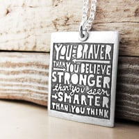 Inspirational quote necklace - You are braver than you believe - Inspirational jewelry