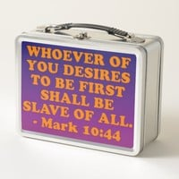 Bible verse from Mark 10:44. Metal Lunch Box