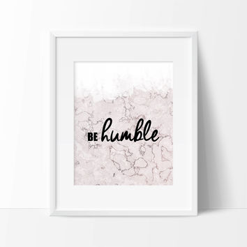 Be Humble Marble Art Print - Typography - Be Humble Decor