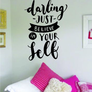 Darling Just Believe in Yourself Quote Wall Decal Sticker Decor Vinyl Art Bedroom Teen Inspirational Boy Girl