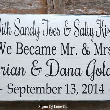 Beach Wedding Signs With Sandy Toes Salty Kisses We Became Mr Mrs Personalized Wedding Gift Ideas