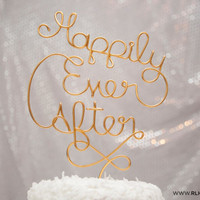 Happily Ever After Cake Topper / Romantic Cake Topper / Wire Cake Topper / Wedding Cake Topper / Cute Wedding / Romantic Wedding