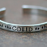 Hand Stamped Cuff Bracelet -Personalized Cuff Bracelet - Aluminum Cuff- She Believed She Could So She Did