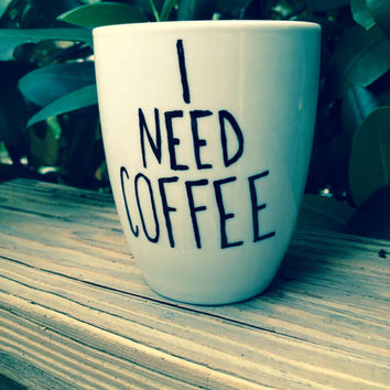 I Need Coffee mug by jessrechsteiner on Etsy
