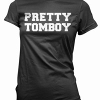 Pretty Tomboy T-Shirt -  womens gift, girls present, tshirt, teen tee, style, stylish, fashion, hot, active, feminine, graphic, funny print