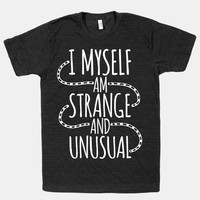 I Myself am Strange and Unusual | T-Shirts, Tank Tops, Sweatshirts and Hoodies | HUMAN