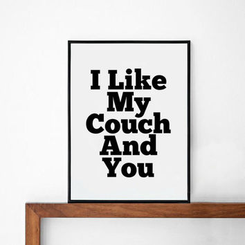 Couch poster, prints, inspirational, wall decor, mottos, graphic design,  motivational, typography art, motto, i like my couch and you