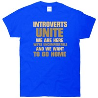 Introverts Unite We Want To Go Home T-Shirt