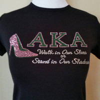ALPHA-KAPPA-ALPHA, Walk in Our Shoes or Stand in Our Shadows