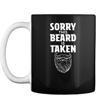 Mens Sorry This Beard is Taken  Valentines Day Gift for Him Mug