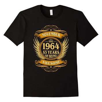 November 1964 53 Years Of Being Awesome Shirt