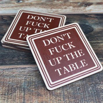 Don't F@#$ Up the Table Coasters - Set of 4