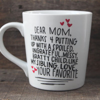Funny Coffee Mug - Favorite Child Mug - Hand Painted Mug - Parent Gift - Mom Mug - Dad Mug