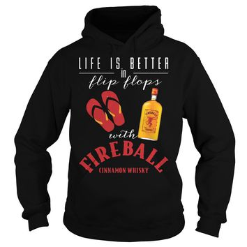 Official Life is better in Flip Flop with Fireball Cinnamon Whiskey shirt Hoodie