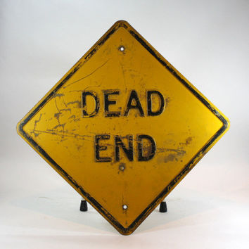 Vintage Street Sign / Vintage Dead End Sign / Industrial Home Decor