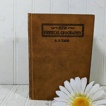 New Physical Geography Book by Ralph S. Tarr, Professor Cornell University ©1903 Illustrated with Graphs, Diagrams, Maps, & Photographs