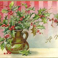 Vase of Festive Holly on Antique Christmas Postcard IAP Co cancelled San Francisco Dec 24th 1909.