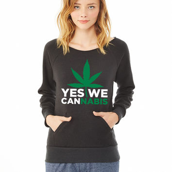 Yes We Cannabis_ ladies sweatshirt