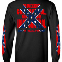 Men's Confederate Rebel Flag Long Sleeve Shirt What We Need Is Idiot Control