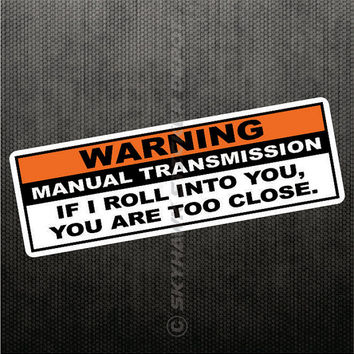 Warning Manual Transmission Funny Bumper Sticker Vinyl Decal Stick Shift Humour Joke Prank Car Truck Van Window