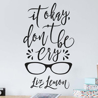 Wall Quote Decal - Liz Lemon Quote, Funny Wall Quote, Modern Vinyl Wall Decal, 30 Rock Quote