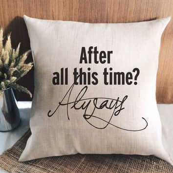 After all this time always Burlap pillow cover with words / wedding gift / Personalized / Pillow insert Not included / Hand print