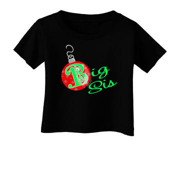 Matching Family Ornament Big Sis Infant T-Shirt Dark