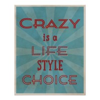 Crazy is a Life Style Choice Retro